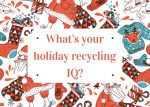 "A collage of holiday items with the text ""What's your holiday recycling IQ?"""